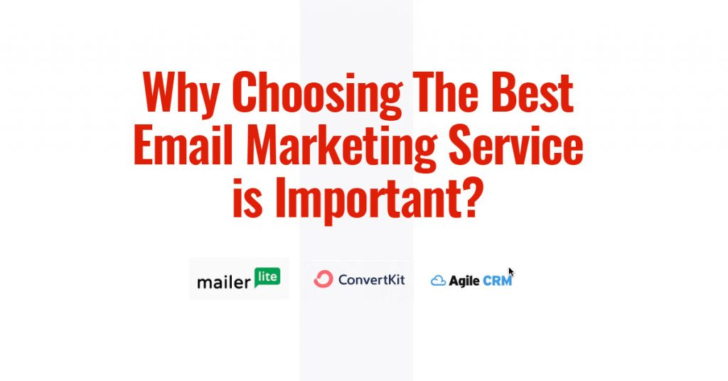 Why choosing the best email marketing service is important.