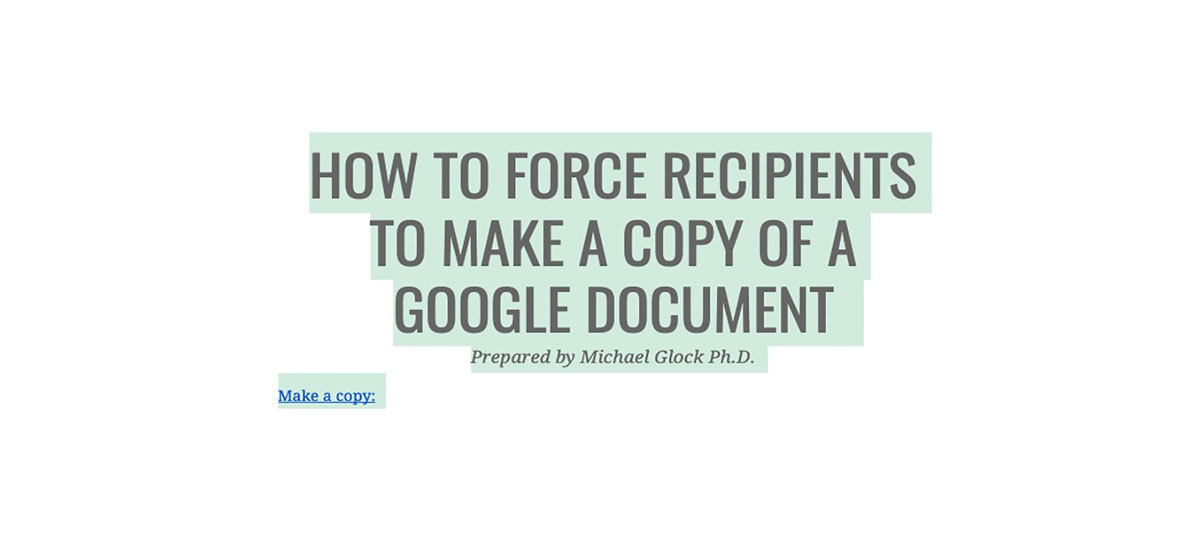 HOW TO FORCE RECIPIENTS TO MAKE A COPY OF A GOOGLE DOCUMENT